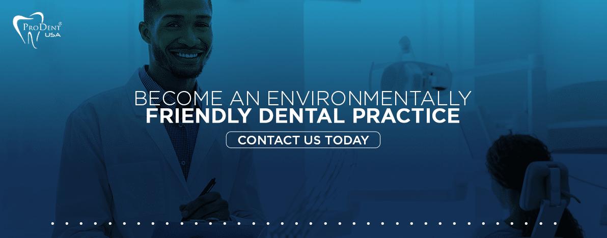Become an Environmentally Friendly Dental Practice