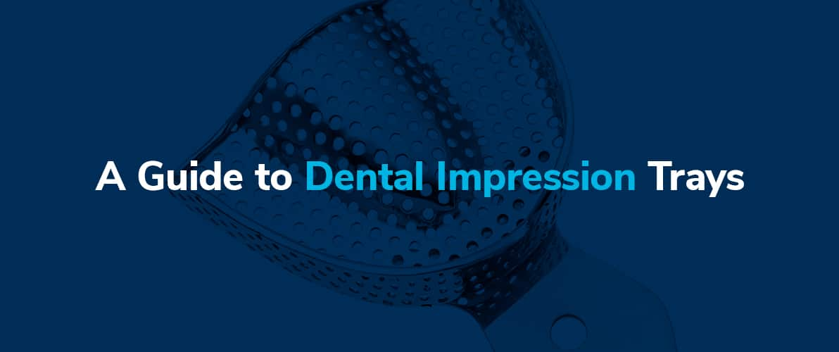 A Guide to Dental Impression Trays