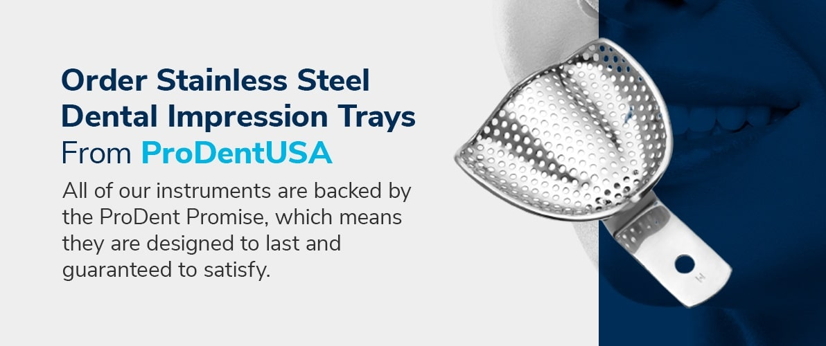 Order Stainless Steel Dental Impression Trays From ProDentUSA